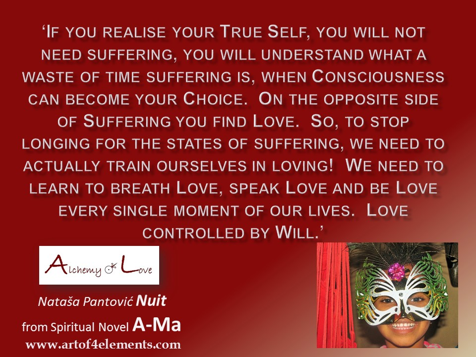 Ama Alchemy of Love spiritual fiction book quote about love and suffering