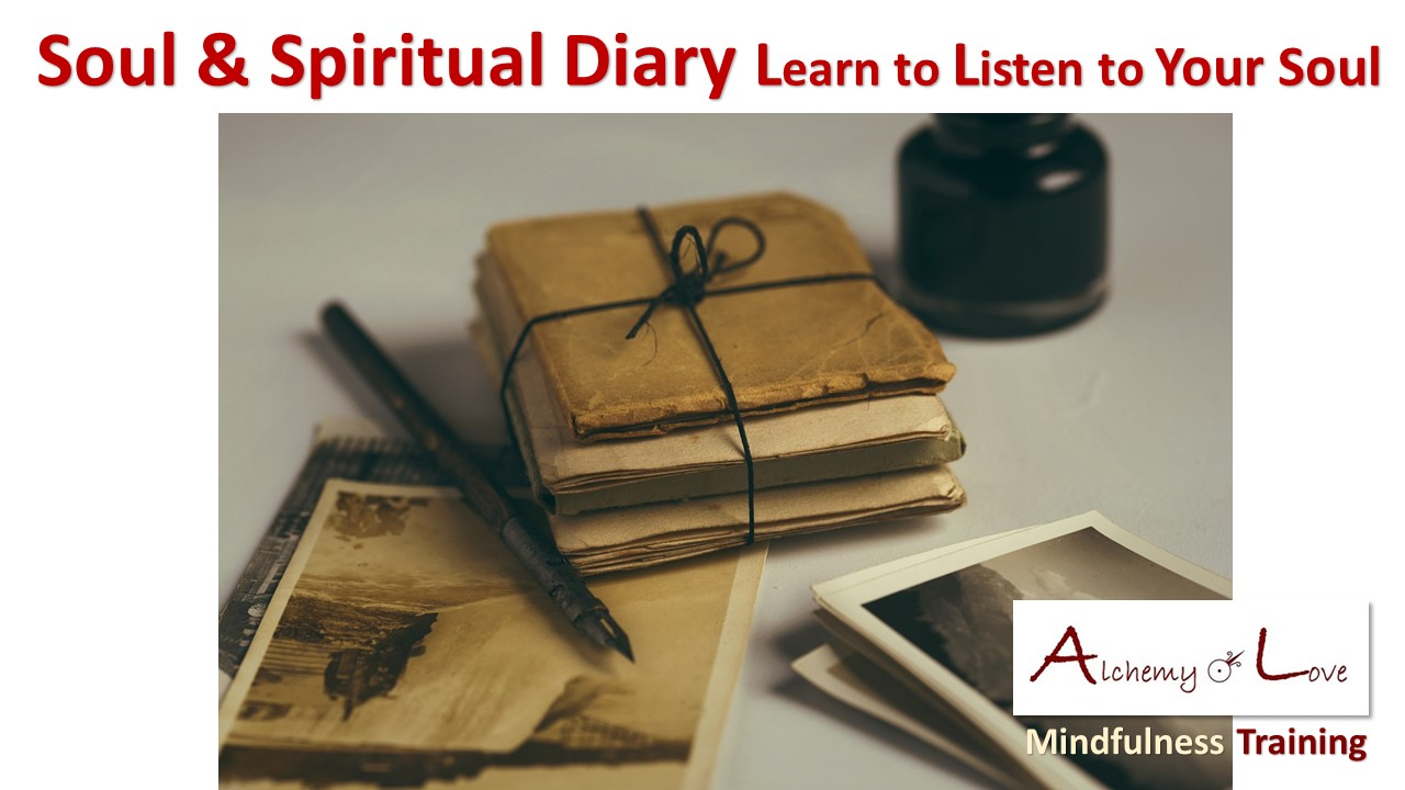 Soul and spiritual diary alchemy of love mindfulness training exercises